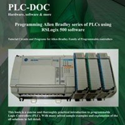 Programming Allen Bradley PLCs using RSLogix 500 Software